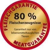 Fleischgarantie - 80 % Fleischerzeugnisse